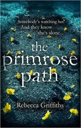 The Primrose Path, Rebecca Griffiths, review