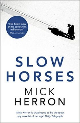 Slow Horses, Mick Herron, review