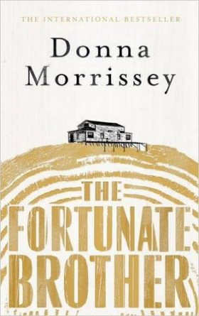 Fortunate Brother, Donna Morrissey, review