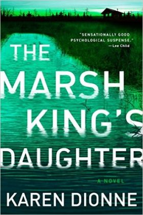 Marsh King's Daughter, karen dionne, review, thriller