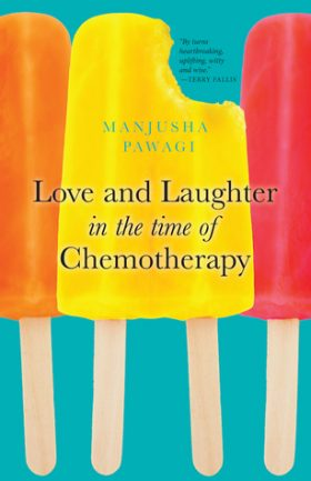 love, laughter, Chemotherapy, Manjusha, Pawagi, review