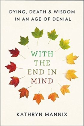 end in mind, Kathryn Mannix, palliative, cancer, nonfiction, review
