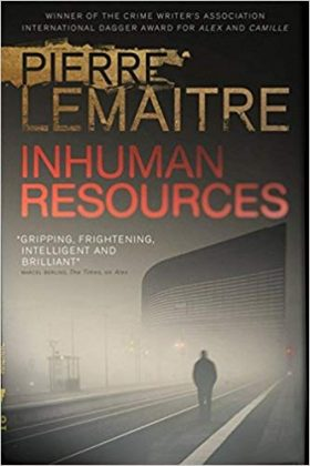 Inhuman Resources, Pierre Lemaitre, review
