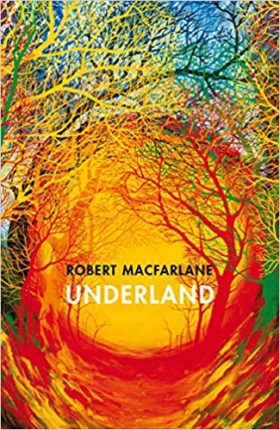 Underland, Robert Macfarlane, review