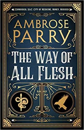 The Way of All Flesh, Ambrose Parry, review