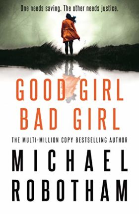 Good Girl, Bad Girl, Michael Robotham, review