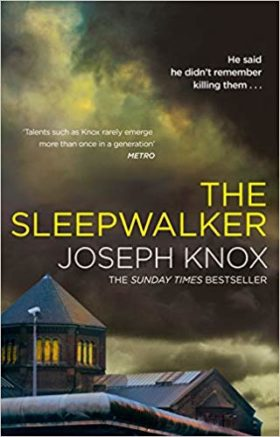 The Sleepwalker, Joseph Knox, review
