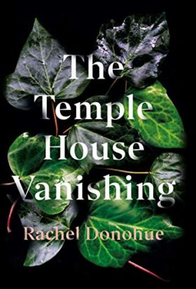 Temple House Vanishing, Rachel Donohue, review
