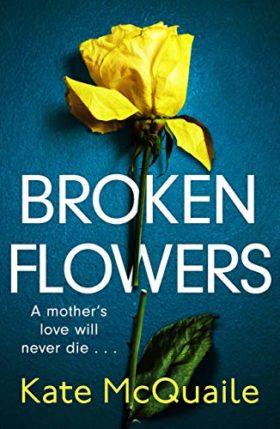 Broken Flowers, Kate McQuaile, review