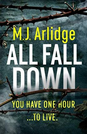 All Fall Down, M J Arlidge, review