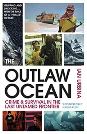 Outlaw Ocean, Ian Urbina, review