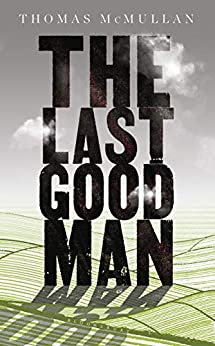 The Last Good Man, Thomas McMullan, review