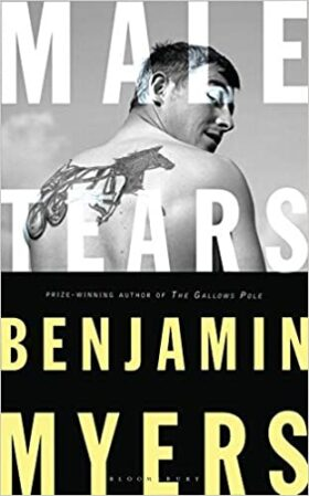 Male Tears, Benjamin Myers, review