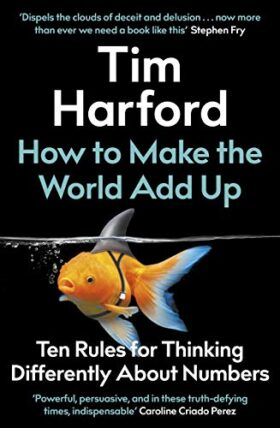 How to Make the World Add Up, review, Tim Harford