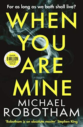 When You Are Mine, Michael Robotham, review